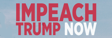 Impeach Trump Now!